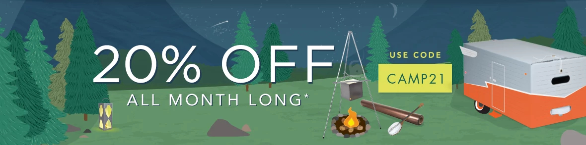 Use code CAMP21 to save 20% on your order all month long!*